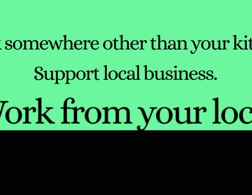 work from your local